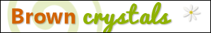 Brown Crystals