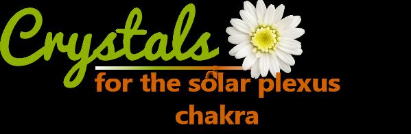 Crystals for the Solar Plexus Chakra