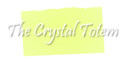 The Crystal Totem